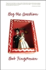 Beg The Question : A Minimum Wage Collection - Book