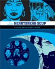 Love And Rockets: Heartbreak Soup : The First Volume of 'Palomar' Stories from Love & Rockets - Book