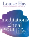 Meditations to Heal Your Life - Book