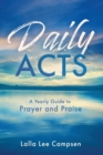 Daily Acts : A Yearly Guide to Prayer and Praise - Book