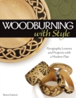 Woodburning with Style : Pyrography Lessons and Projects with a Modern Flair - Book