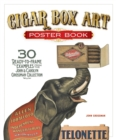 Cigar Box Art Poster Book : 30 Ready-to-Frame Examples from The John and Carolyn Grossman Collection - Book