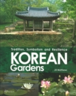 Korean Gardens : Tradition, Symbolism and Resilience - Book