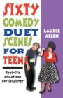 Sixty Comedy Duet Scenes for Teens : Real-life Situations for Laughter - Book