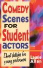 Comedy Scenes for Student Actors : Short Sketches for Young Performers - Book