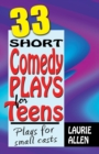 Thirty-Three Short Comedy Plays for Teens : Plays for Small Casts - Book