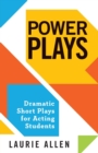 Power Plays : Dramatic Short Plays for Acting Students - Book