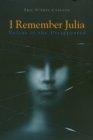 I Remember Julia : Voices of the Disappeared - Book