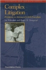 Complex Litigation : Problems in Advanced Civil Procedure - Book