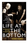 Life at the Bottom : The Worldview That Makes the Underclass - Book
