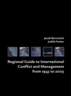 Regional Guide to International Conflict and Management from 1945 to 2003 - Book