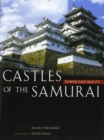 Castles Of The Samurai: Power And Beauty - Book