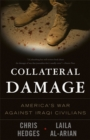Collateral Damage : America's War Against Iraqi Civilians - Book