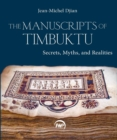 The Manuscripts Of Timbuktu : Secrets, Myths and Realities - Book