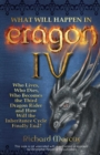 What Will Happen in Eragon IV : Who Lives, Who Dies, Who Becomes the Third Dragon Rider and How Will the Inheritance Cycle Finally E - eBook