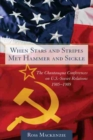 When Stars and Stripes Met Hammer and Sickle : The Chautauqua Conferences on U.S-Soviet Relations, 1985-1989 - Book
