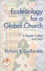 Ecclesiology for a Global Church : A People Called and Sent - Book