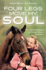Four Legs Move My Soul : The Authorized Biography of Dressage Olympian Isabell Werth - eBook