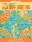 Foolproof Machine Quilting : * Learn to Use Your Walking Foot * Paper-Cut Patterns for No Marking, No Math * Simple Stitching for Stunning Results - Book