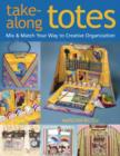 Take-Along Totes : Mix & Match Your Way to Creative Organization - eBook
