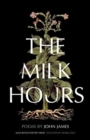 The Milk Hours : Poems - Book
