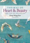 The Way of Heart and Beauty : The Tao of Daily Life - Book