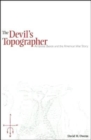 The Devil's Topographer : Ambrose Bierce and the American War Story - Book