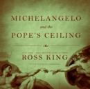Michelangelo and the Pope's Ceiling - eAudiobook