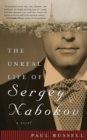 The Unreal Life of Sergey Nabokov : A Novel - Book
