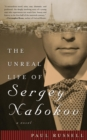 The Unreal Life of Sergey Nabokov : A Novel - eBook