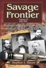 Savage Frontier : Rangers, Riflemen and Inidian Wars in Texas, Volume IV, 1842-1846 - Book