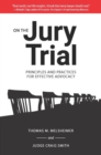 On the Jury Trial : Principles and Practices for Effective Advocacy - Book