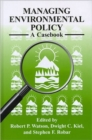 Managing Environmental Policy : A Casebook - Book