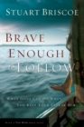 Brave Enough to Follow : What Jesus Can Do When You Keep Your Eyes on Him - Book