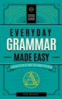 Everyday Grammar Made Easy : A Quick Review of What You Forgot You Knew - Book