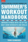 The Swimmer's Workout Handbook : Improve Fitness with 100 Swimming Workouts and Drills - Book