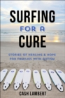 Waves Of Healing : How Surfing Changes the Lives of Children with Autism - Book
