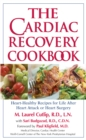 The Cardiac Recovery Cookbook : Heart-Healthy Recipes for Life After Heart Attack or Heart Surgery - eBook