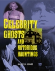 Celebrity Ghosts And Notorious Hauntings - Book