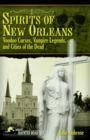 Spirits of New Orleans : Voodoo Curses, Vampire Legends and Cities of the Dead - eBook