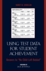 Using Test Data for Student Achievement : Answers to 'No Child Left Behind' - Book
