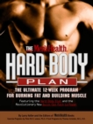 The Men's Health Hard Body Plan : The Ultimate 12-Week Program for Burning Fat and Building Muscle - Book
