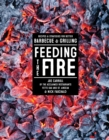 Feeding the Fire : Recipes and Strategies for Better Barbecue and Grilling - eBook