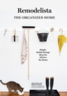 Remodelista: The Organized Home : Simple, Stylish Storage Ideas for All Over the House - eBook