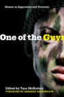 One of the Guys : Women as Aggressors and Torturers - Book