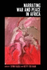Narrating War and Peace in Africa - Book