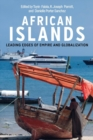 African Islands - Leading Edges of Empire and Globalization - Book