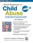 Visual Diagnosis of Child Abuse : The AAP Resource of Visual Findings of Child Abuse for Medical Providers - Book