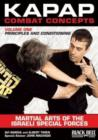 Kapap Combat Concepts: Martial Arts of the Israeli Special Forces : Volume One: Principles and Conditioning - Book