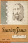Sensing Jesus : Life and Ministry as a Human Being - Book